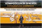 "Fotografijos seminaras ""Kompozicija ir spalvos"""