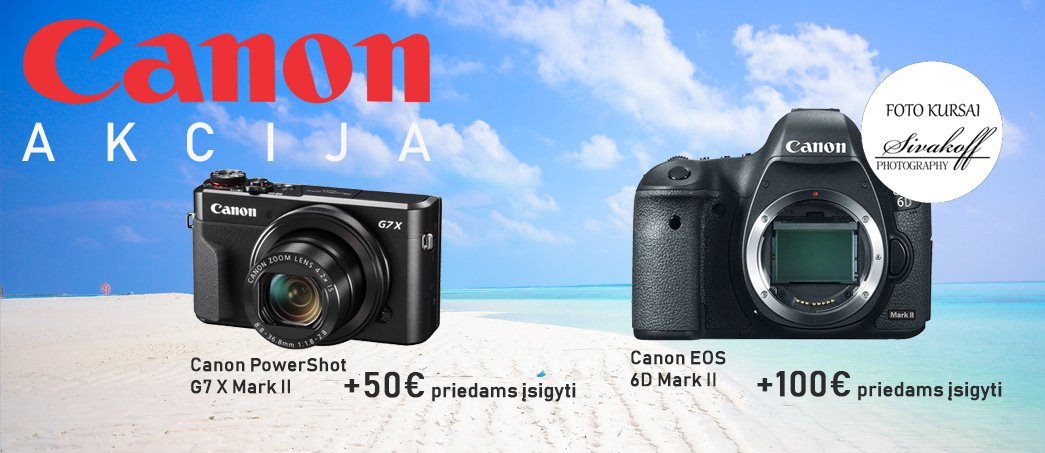 Canon akcija - Canon PowerShot G7X Mark II ir Canon EOS 6D Mark II